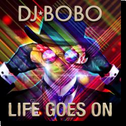 Cover: DJ BoBo - Life Goes On