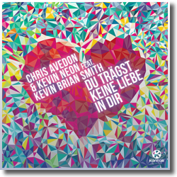 Cover: Chris Avedon & Kevin Neon feat. Kevin Brian Smith - Du trägst keine Liebe in dir