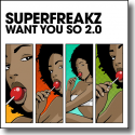 Cover: Superfreakz - Want You So 2.0