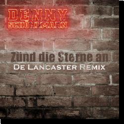 Cover: Denny Schönemann - Zünd die Sterne an (De Lancaster Mix)
