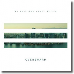 Cover: DJ Rapture feat. Najja - Overboard