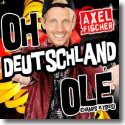 Cover:  Axel Fischer - Oh Deutschland Olé (Champs Elysee)
