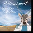 Cover: Hirschwell - Wie die Wolken