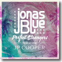Cover: Jonas Blue & JP Cooper - Perfect Strangers