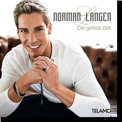 Cover: Norman Langen - Die geilste Zeit