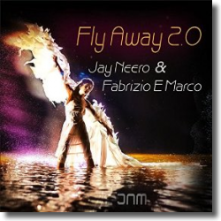Cover: Jay Neero & Fabrizio E Marco - Fly Away 2.0