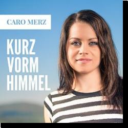 Cover: Caro Merz - Kurz vorm Himmel