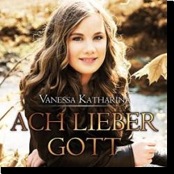 Cover: Vanessa Katharina - Ach lieber Gott