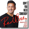 Cover: RedOne feat. Enrique Iglesias, R. City, Serayah & Shaggy - Don't You Need Somebody