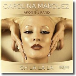 Cover: Carolina Marquez feat. Akon & J-Rand - Oh La La La