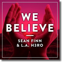 Cover: Sean Finn & L.A. H3RO - We Believe