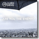 Cover: Alien Drive - Are You the Enemy?