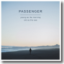 Cover: Passenger - Young As The Morning Old As The Sea