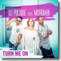 Cover:  DJ Polique feat. Mohombi - Turn Me On