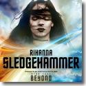 Cover: Rihanna - Sledgehammer (From The Motion Picture