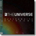 Cover:  2THEUNIVERSE - Black & White Rainbows