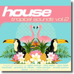 Cover: House: Tropical Sounds Vol. 2 - Various Artists
