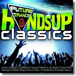 Cover: Future Trance - Hands Up Classics - Various Artists