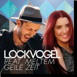 Cover: Lockvogel & Meltem - Geile Zeit