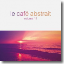 Cover:  Le Café Abstrait Vol. 11 - Various Artists