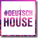 Cover:  Deutsch House - Various Artists