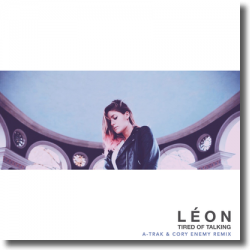 Cover: LÉON - Tired Of Talking (A-Trak & Cory Enemy Remix)