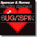 Cover:  Spencer & Romez - Give You My Heart