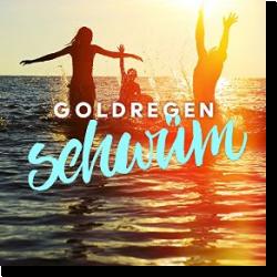 Cover: Goldregen - Schwüm