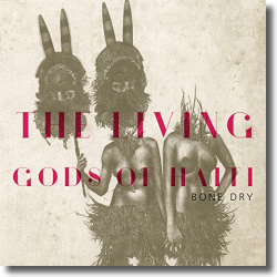 Cover: The Living Gods Of Haiti - Bone Dry