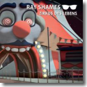 Ray Shames - Zirkus des Lebens