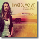Isabell Schmidt - Nimmst du mich mit
