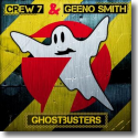 Cover: Crew 7 feat. Geeno Smith - Ghostbusters
