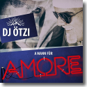 Cover: DJ Ötzi - A Mann für Amore