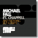 Cover: Michael Fall feat. Chappell - Ain't Nothing But A Party