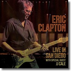 Cover: Eric Clapton - Live in San Diego (with Special Guest JJ Cale)