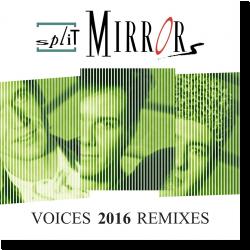 Cover: Split Mirrors - Voices 2016 Remixes