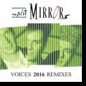 Split Mirrors - Voices 2016 Remixes