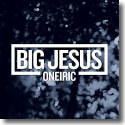 Cover:  Big Jesus - Oneiric