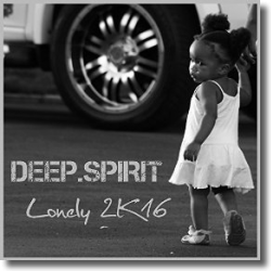 Cover: DEEP.SPIRIT - Lonely 2K16