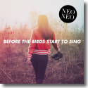 Cover:  NEO&NEO - Before The Birds Start To Sing