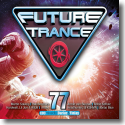 Cover:  Future Trance 77 - Various Artists