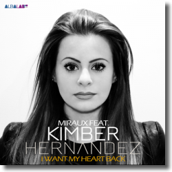 Cover: Miraux feat. Kimber Hernandez - I Want My Heart Back