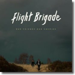 Cover: Flight Brigade - Our Friends Our Enemies