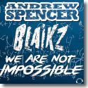 Cover:  Andrew Spencer & Blaikz - We Are Not Impossible