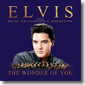 Cover: Elvis Presley - The Wonder of You: Elvis Presley with the Royal Philharmonic Orchestra