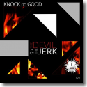 Cover:  The Devil & The Jerk - Knock On Good