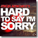 Cover:  Aquagen - Hard To Say I'm Sorry