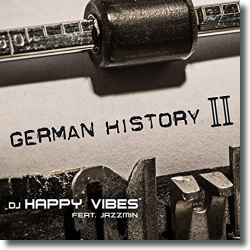 Cover: DJ Happy Vibes feat. Jazzmin - German History II