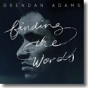 Cover:  Brendan Adams - Finding The Words