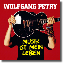Cover: Wolfgang Petry - Musik ist mein Leben